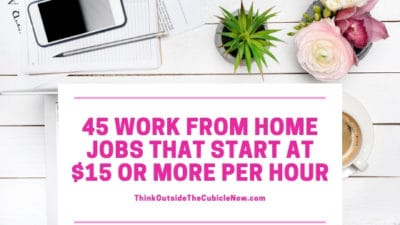 45 Work From Home Jobs That Start at $15 or More Per Hour