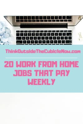 20 Work From Home Jobs That Pay Weekly | Think Outside the