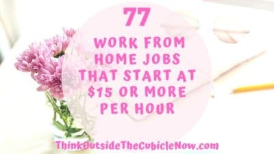 77 Work From Home Jobs That Start at $15 or More Per Hour