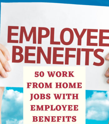 50 Work From Home Jobs With Employee Benefits Think